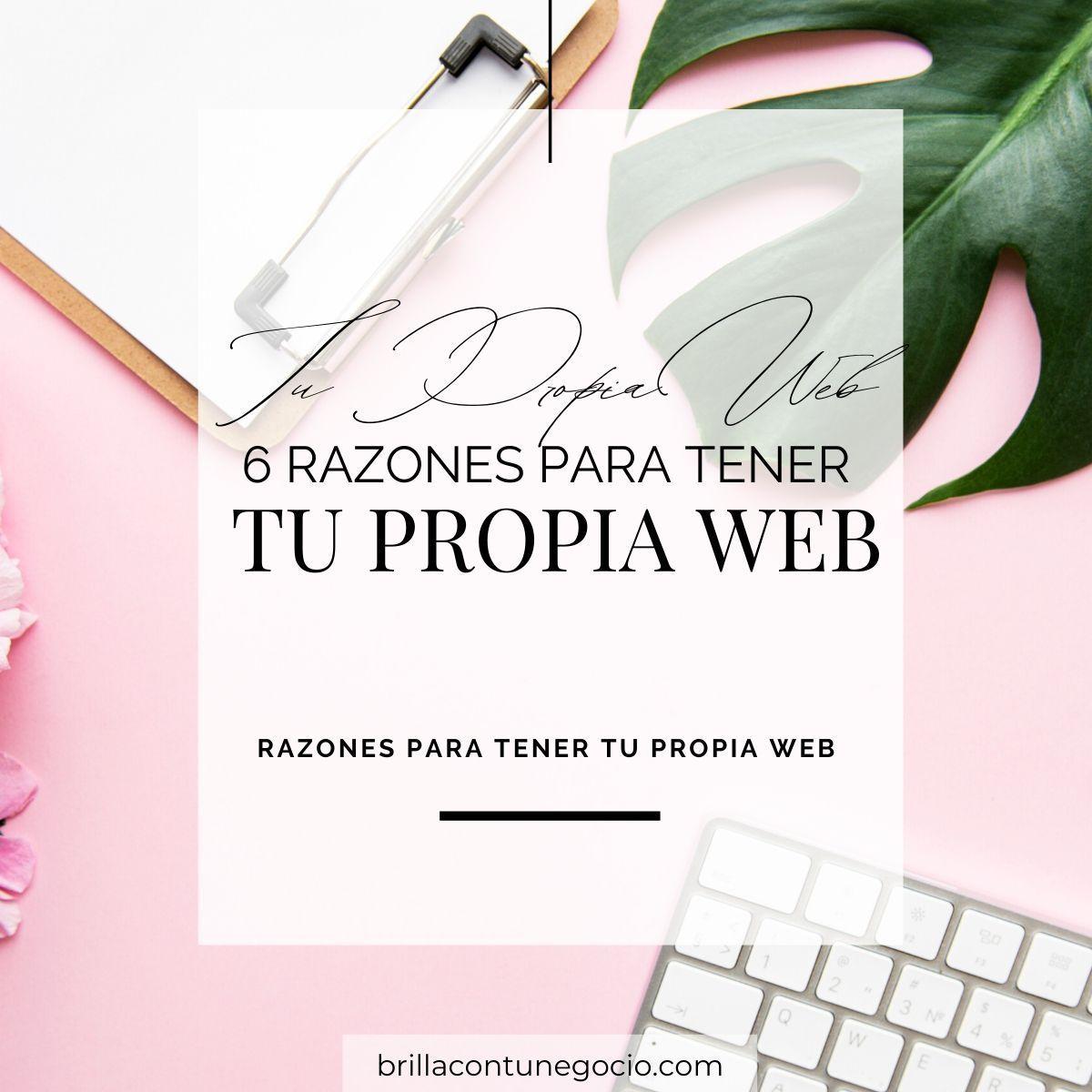 6 Razones para tener tu propia web