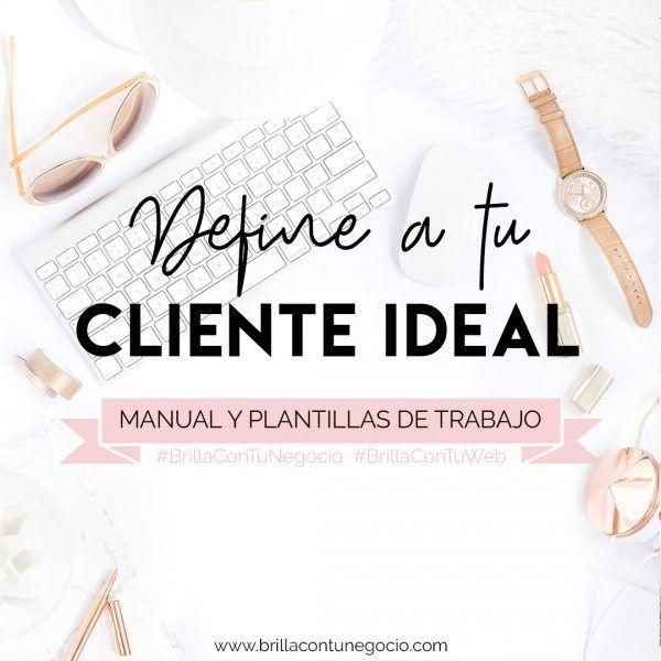 Como definir a mi cliente ideal - Manual y plantillas de trabajo Define a tu cliente ideal - Brilla con tu Negocio | Eva de la Morena
