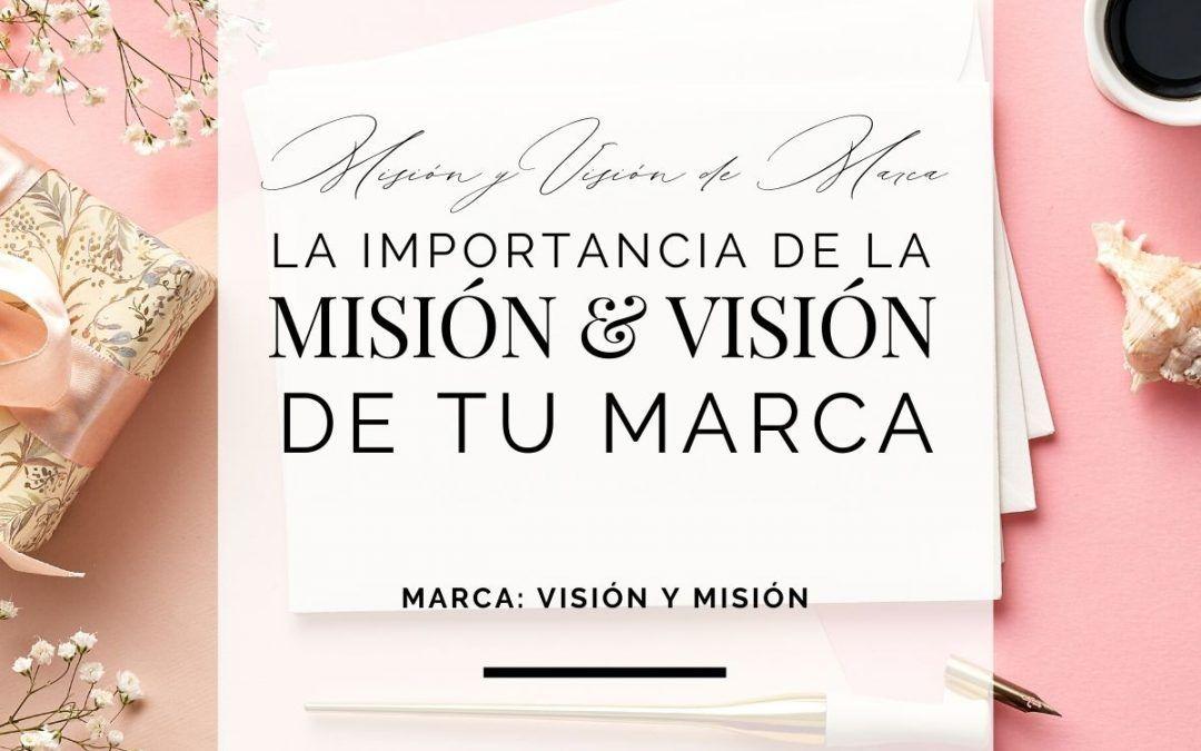 La importancia de la misión y la visión de tu marca
