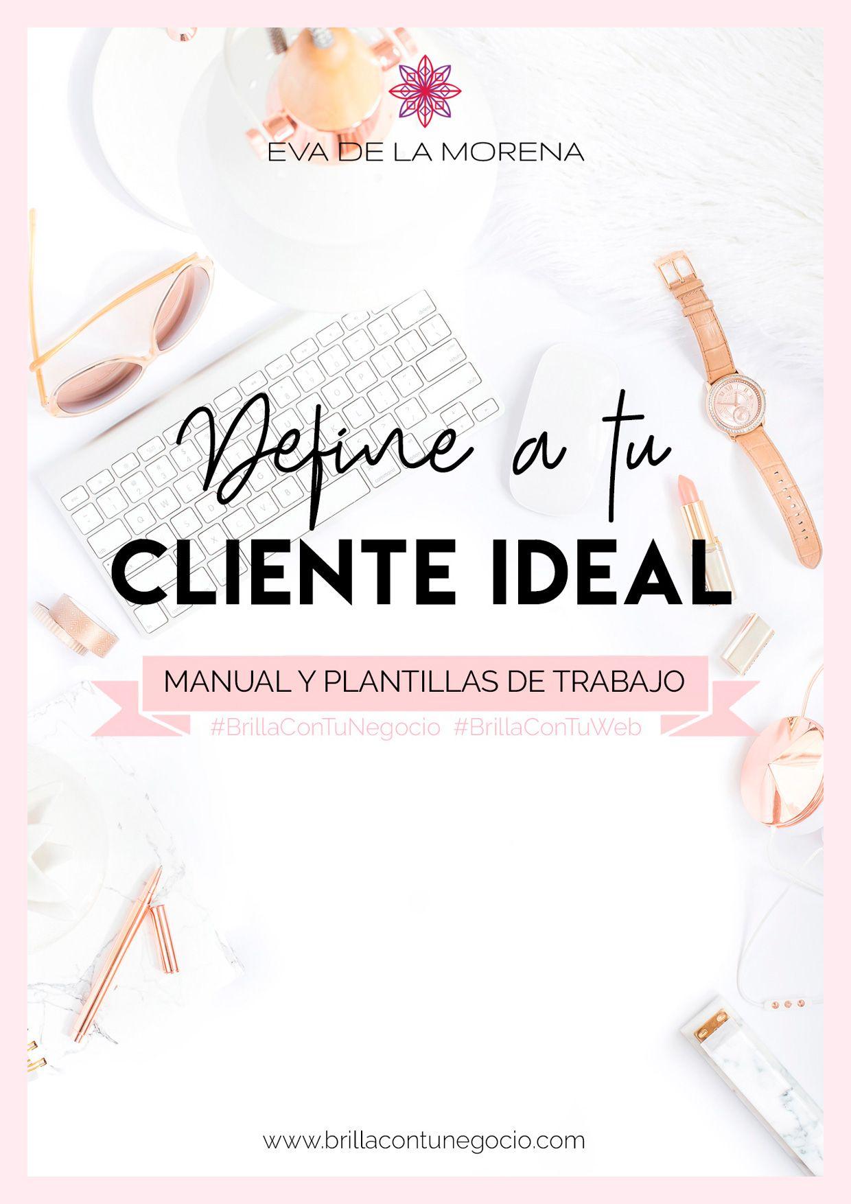 Manual y plantillas de trabajo Define a tu cliente ideal - Brilla con tu Negocio | Eva de la Morena