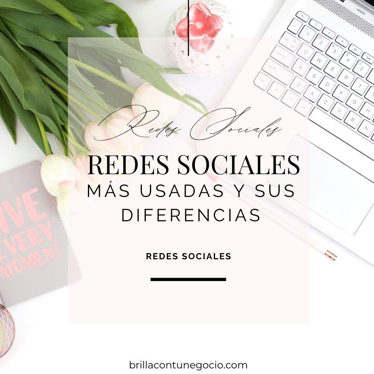 Las redes sociales más utilizadas y sus diferencias