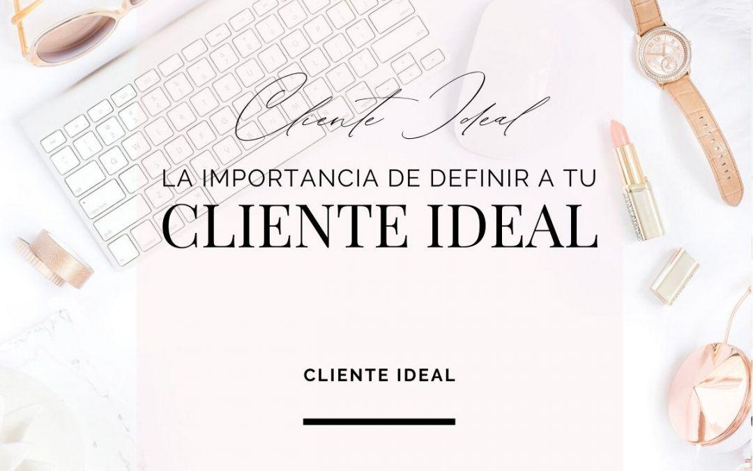 La importancia de definir a tu Cliente Ideal